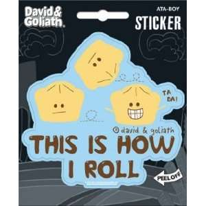 David & Goliath This Is How I Roll Die Cut Sticker 45133S