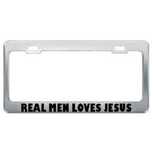 Real Men Loves Jesus Religious God Jesus License Plate Frame Metal