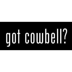 8 White Vinyl Die Cut Got Cowbell? Decal Sticker for Any
