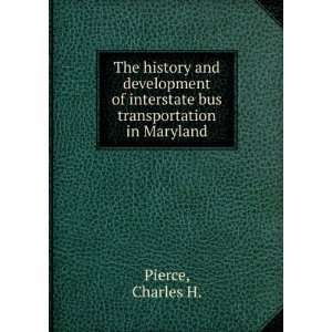 interstate bus transportation in Maryland. Charles H. Pierce Books