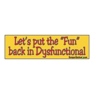 Fun Back In Dysfunctional   Refrigerator Magnets 7x2 in Automotive