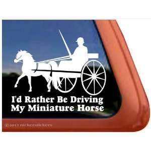 Rather Be Driving My Miniature Horse Vinyl Window Decal Automotive