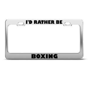 Rather Be Boxing Sport license plate frame Stainless Metal Tag