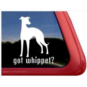 Got Whippet? ~ Whippet Vinyl Window Auto Decal Sticker