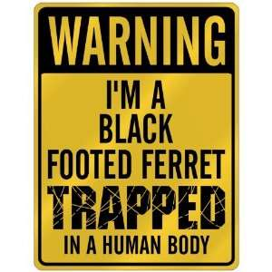 New  Warning I Am Black Footed Ferret Trapped In A Human