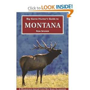 Big Game Hunters Guide to Montana (Big Game Hunting Guide