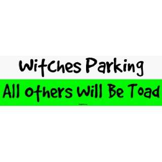 Witches Parking All Others Will Be Toad Large Bumper