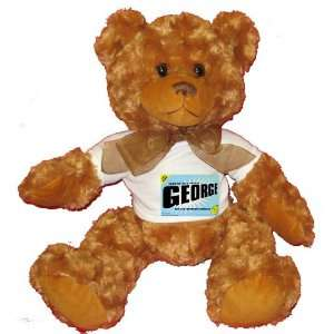 FROM THE LOINS OF MY MOTHER COMES GEORGE Plush Teddy Bear with WHITE T